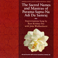 The Sacred Names and Mantras of Parama-Sapta-Na Adi Da Samraj